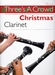 Three's A Crowd - Christmas Clarinet
